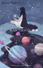 Rantbook de quelqu'un ★★ by LucyRed8