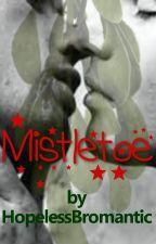 Mistletoe (m/m) by HopelessBromantic