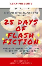 25 Days of Flash Fiction by Lena-Presents
