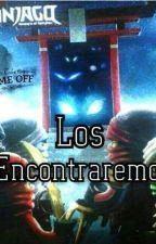 LOS ENCONTRAREMOS  Ninjago (Editando) by elementoRAYO