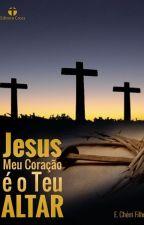 JESUS , meu coração é o Teu altar by Cherrifilho