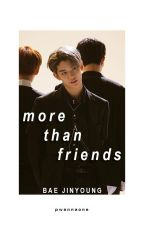 more than friends - bjy [completed] by pwannaone