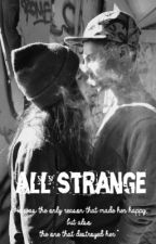 All Strange by thegangofbook