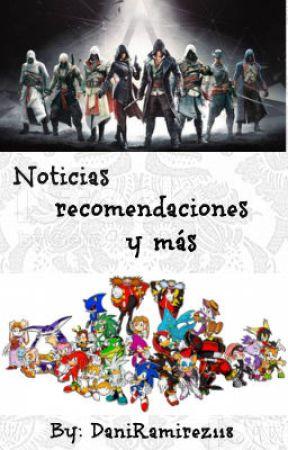 Noticias, recomendaciones y más by Dani-Phantom118