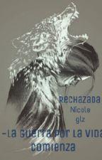 RECHAZADA   by nicoleglz