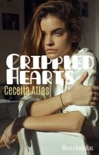 Crippled Hearts (on hold) by CeceliaDallas