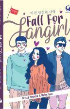 FALL FOR FANGIRL [Sudah Tersedia di Toko Buku] by pretty_angelia