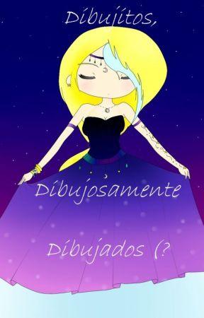 Dibujitos Dibujosamente Dibujados (? :3 by MisLyan_510