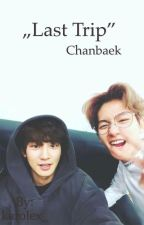 Last Trip [Chanbaek] by karolex_