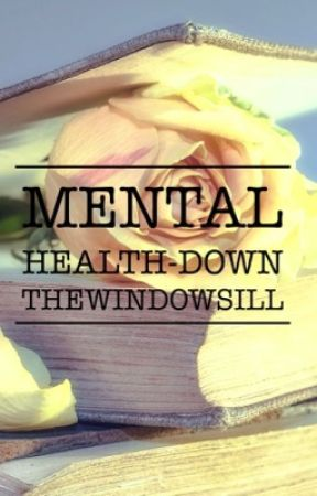 mental health - down by TheWindowSill