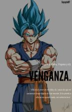 Venganza (Vegetto, Goku, Vegeta y tú) (2º Temporada). by Sayayin97