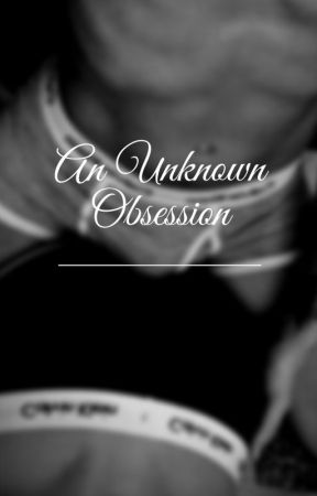 An unknown obsession by reader384943