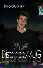 Distance//J.G by BegForGilinsky