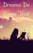 Dreams Do Come True (Random Updates) by Independant_Nerd