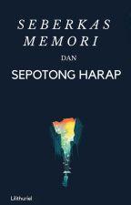 Seberkas Memori dan Sepotong Harap by Lilithuriel