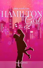 Hamilton Girl  Serie Hamilton  #1 (TERMINADA) by NaleJonas