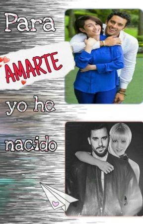 PARA AMARTE YO HE NACIDO by BetMartinez15