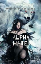 Alpha Mate [END]✔ by MrsMaro_73