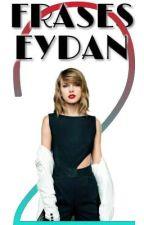 Frases Eydan #2 by -Eydan