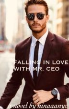 Falling In Love With Mr. CEO by PrincessMariahx