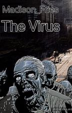 The Virus by Madison_Fries