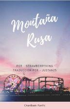 Montaña Rusa - ChanBaek [Traducción al Español.] by JustAn25