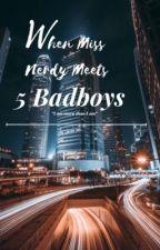When Miss. Nerdy Meet Four Badboys [BOOK 1 ] by julie_malvar