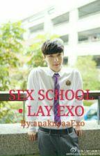 SEX SCHOOL • LAY EXO by anaknyaaExo