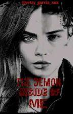 The Demon Inside Of Me by yetzy_garcia_xox