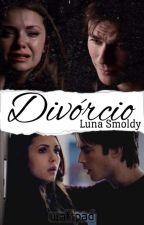 Divórcio - Livro II  by LunaSmoldy