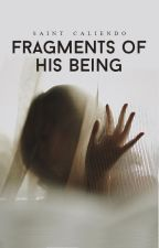 Fragments of His Being [BXB]✓ by saintc