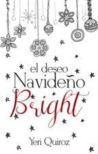 El deseo navideño de Bright  De Ciencia & Arte #2.5  by YeriQuiroz1
