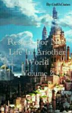 Restart For New Life In Another World : Vol 2 [END] by GalihGates