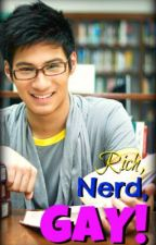 Rich, Nerd, GAY! (Tagalog BoyxBoy Story) by BJManiego