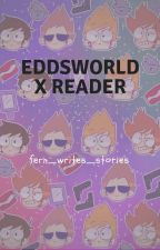 Eddsworld x Reader by _i_is_fernbreeze_