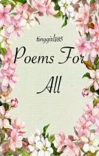 Poems for all by tinygirl185