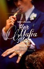 Her Mafia Man✅ by HumbleePrincess