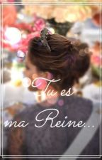 Tu es ma Reine by jullia_gy