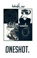 Husbu (Chara)x reader (Oneshoot) by kokushi_usu