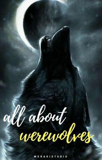 All about Werewolves