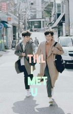 Till I Met U (♡BxB♡) by kaykay_kyupta
