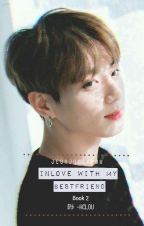 Inlove With My Bestfriend Book 2 by L0UNATIC