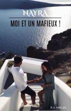 [EN RÉÉCRITURE] NAYRA : MOI ET UN MAFIEUX ?! by _la_turkish_girl_