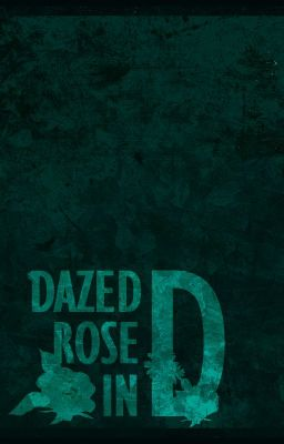 Đọc truyện DoKyul's Fanfic Project - Dazed Rose In D