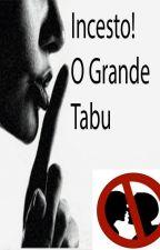 Incesto! O Grande Tabu by gvr2580