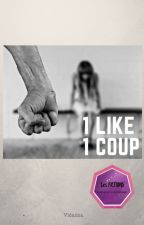 1 Like 1 Coup by Vidalma