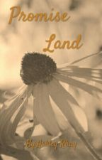 PROMISE LAND By Ashley Ray by MoonStone_Avery