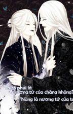 Ta có phải nương tử của chàng không? by Sapphire_kanna