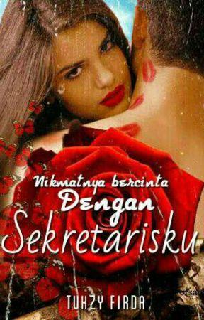 Nikmatnya Bercinta Dengan Sekretarisku? by TutukzFirdaus