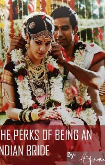 The Perks Of Being An Indian Bride